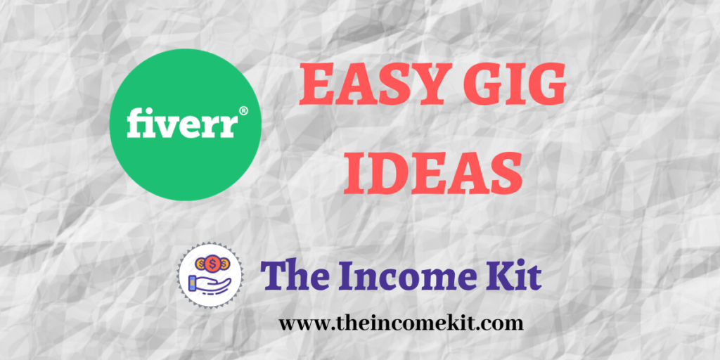 Fiverr gig ideas to make money on Fiverr with no skills
